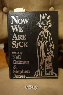 Neil Gaiman NOW WE ARE SICK HC 1991 SIGNED by 29 Authors! ALAN MOORE #97/250